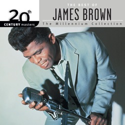James Brown - 20th Century Masters: The Millennium Collection: The Best of James Brown (2013)