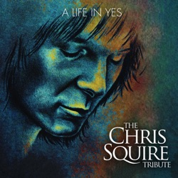 Various Artists - A Life in Yes: The Chris Squire Tribute (2018)