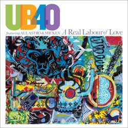 UB40 featuring Ali, Astro & Mickey - A Real Labour of Love (feat. Ali Campbell & Mickey Virtue) (2018)