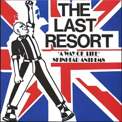 The Last Resort - A Way of Life Skinhead Anthems (1982)