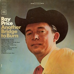 Ray Price - Another Bridge to Burn (2016)