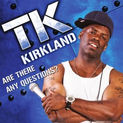 TK Kirkland - Are There Any Questions? (2008)