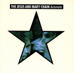 The Jesus and Mary Chain - Automatic (1989)