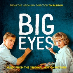 Various Artists - Big Eyes (Music from the Original Motion Picture) (2014)