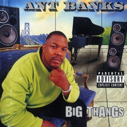 Ant Banks - Big Thangs (2010)