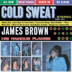 James Brown & The Famous Flames - Cold Sweat (1967)