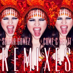 Selena Gomez - Come & Get It (Remixes) - EP (2013)