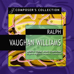 North Texas Wind Symphony & Eugene Migliaro - Composer's Collection: Ralph Vaughan Williams (2006)