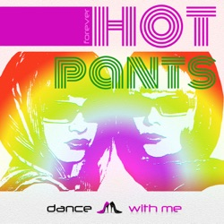 Hot Pants - Dance With Me - Ep (2012)
