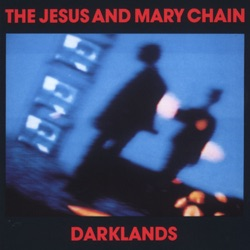 The Jesus and Mary Chain - Darklands (2005)