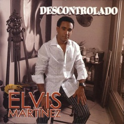 Elvis Martínez - Descontrolado (2004)