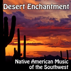 Various Artists - Desert Enchantment - Native American Flute Music Music of the Southwest (2009)