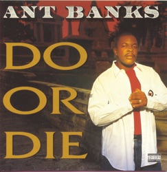 Ant Banks - Do or Die (1990)