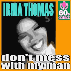 Irma Thomas - Don't Mess With My Man (Digitally Remastered) - Single (2011)