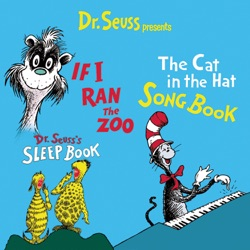 Dr. Seuss - Dr. Seuss Presents Cat In the Hat Songbook, If I Ran the Zoo, Dr. Seuss' Sleep Book (1999)