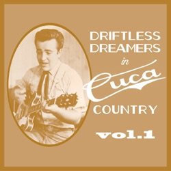 Various Artists - Driftless Dreamers in Cuca Country, Vol. 1 (2018)
