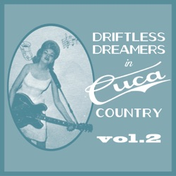 Various Artists - Driftless Dreamers in Cuca Country, Vol. 2 (2018)