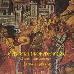 Various Artists - Eastern Profane Music: 13th-18th Centuries (2008)