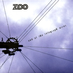 Zoo - End of the Telegraph Wires (2008)