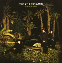 Echo & The Bunnymen - Evergreen (Expanded) (1997)