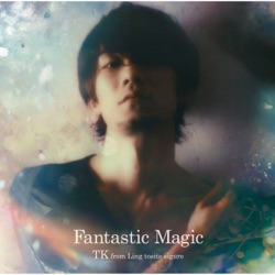 TK from Ling tosite sigure - Fantastic Magic (2014)