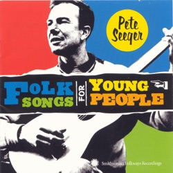 Pete Seeger - Folk Songs for Young People (2002)