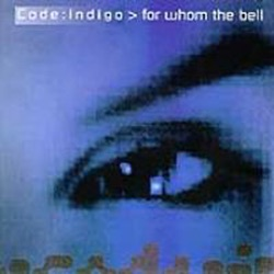 Code Indigo - For Whom the Bell (1998)