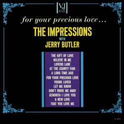 The Impressions - For Your Precious Love... (feat. Jerry Butler) (1963)