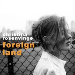 Christina Rosenvinge - Foreign Land (2004)