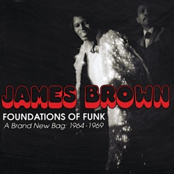James Brown - Foundations of Funk: A Brand New Bag: 1964-1969 (1996)