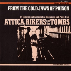 Inmates, Ex-Inmates, Musicians & Poets from Attica, Rikers and the Tombs - From the Cold Jaws of Prison (1971)