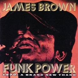 James Brown - Funk Power 1970: A Brand New Thang (feat. The Original J.B.s) (1996)