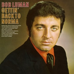 Bob Luman - Getting Back to Norma (1970)