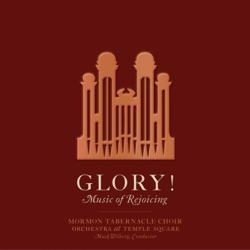 Mormon Tabernacle Choir, Orchestra At Temple Square & Mack Wilberg - Glory! Music of Rejoicing (2012)