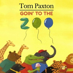 Tom Paxton - Goin' to the Zoo (1997)