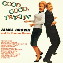 James Brown - Good, Good Twistin' With James Brown (1962)