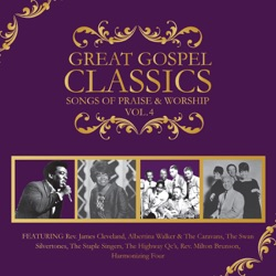Various Artists - Great Gospel Classics: Songs of Praise & Worship, Vol. 4 (2015)
