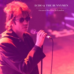 Echo & The Bunnymen - Greatest Hits Live In London (Live) (2017)