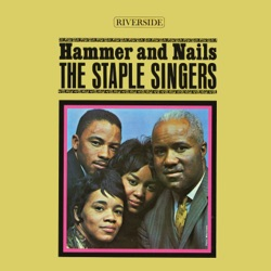 The Staple Singers - Hammer and Nails (1962)