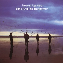Echo & The Bunnymen - Heaven Up Here (1981)