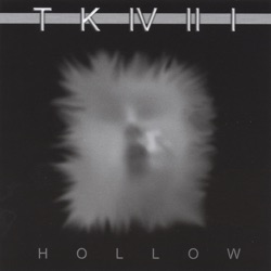 TK-421 - Hollow (2004)