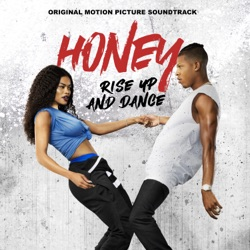 Various Artists - Honey: Rise Up and Dance (Original Motion Picture Soundtrack) (2018)