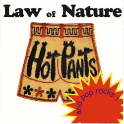 Law of Nature - Hot Pants and Pop Rocks (1998)