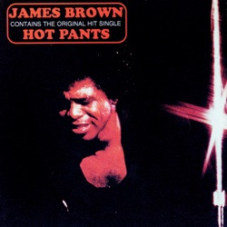 James Brown - Hot Pants (Expanded Edition) (1971)