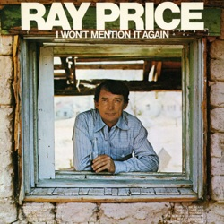 Ray Price - I Won't Mention It Again (2016)