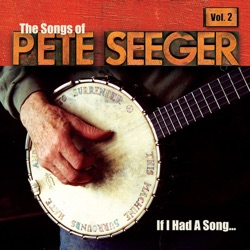 Various Artists - If I Had a Song: Songs of Pete Seeger Vol. 2 (2001)