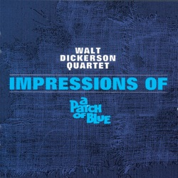 Walt Dickerson - Impressions of a Patch of Blue (1966)