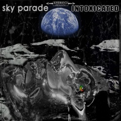 Sky Parade - Intoxicated (2010)