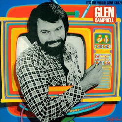 Glen Campbell - It's the World Gone Crazy (1981)
