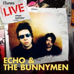 Echo & The Bunnymen - iTunes Live from Glasgow - EP (2009)